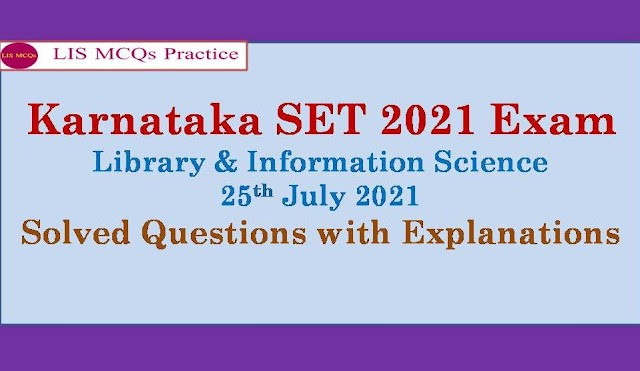 Karnataka SET (KSET) 2021 Solved Library & Information Science Questions with Explanations (61-70)