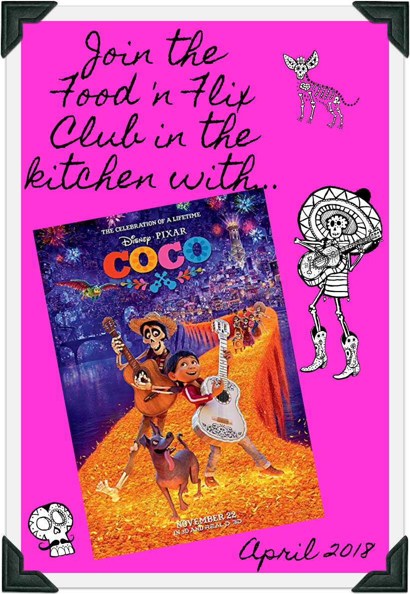 Recipes inspired by Coco #FoodnFlix