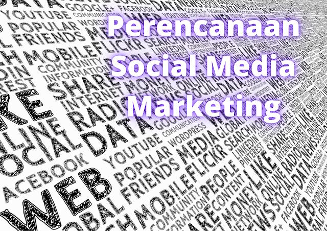 Membuat Perencanaan Social Media Marketing
