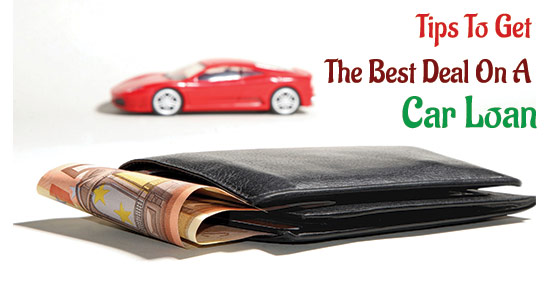 Tips to get the Best Deal on a Car Loan | How to get car loan easily
