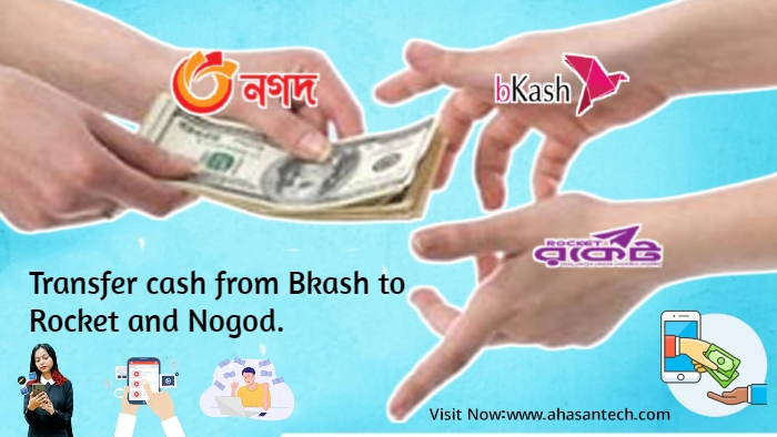 Transfer cash from Bkash to Rocket and Nogod.