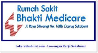 Lowongan Kerja RS Bhakti Mediacare Sukabumi Terbaru