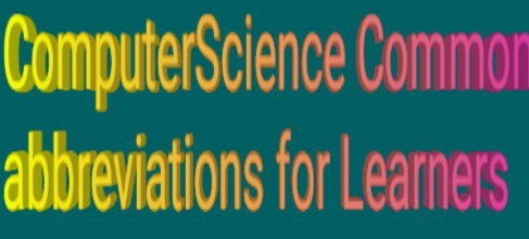 List of 150 Computer Science Related Abbreviations