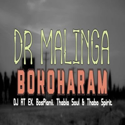 Dr Malinga - Bokoharam feat. DJ RT EX, Bospianii, Thabla Soul & Thabo Spirit