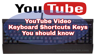 Amazing 7 YouTube Video Keyboard Shortcuts Keys You should know