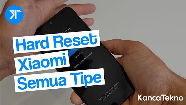 Cara Hard Reset & Factory Reset HP Xiaomi (Semua Tipe) 2020