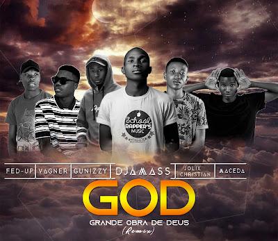 Djamass - G.O.D remix (Feat. Jolix Christian, Maceda, Gunizzy, FedUp & Vagner Jr [Prod. Braulio Montana]