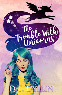 Cover Reveal: The Trouble with Unicorns by D.T. Dyllin