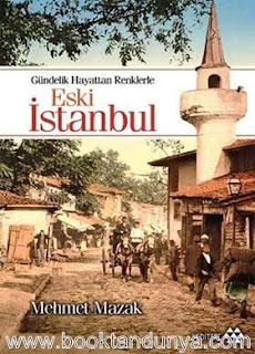 Mehmet Mazak - Eski İstanbul - Gündelik Hayattan Renklerle