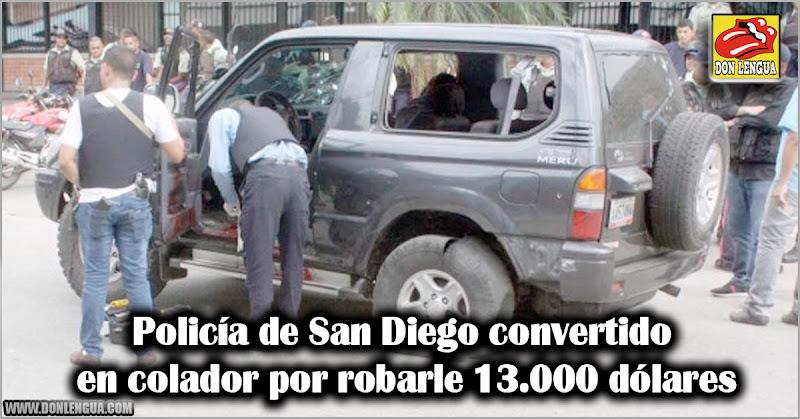Policía de San Diego convertido en colador por robarle 13.000 dólares