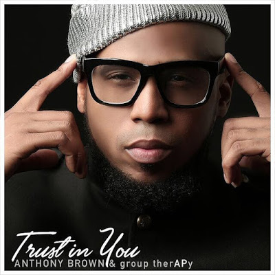 Anthony Brown. Trust In You. Song Download