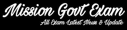 Mission Govt Exam - Latest Job Notification, Admit Card, Answer Key, Result, Syllabus