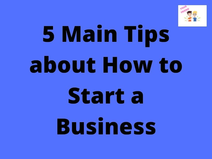 5 Main Tips about How to Start a Business