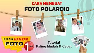 Cara Mudah Membuat Foto Polaroid