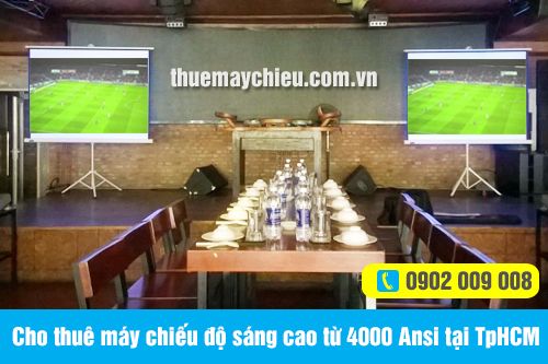 Cho thuê máy chiếu độ sáng cao từ 4000 Ansi tại TpHCM