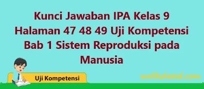 Kunci-Jawaban-IPA-Kelas-9-Halaman-47-48-49-Uji-Kompetensi-Bab-1