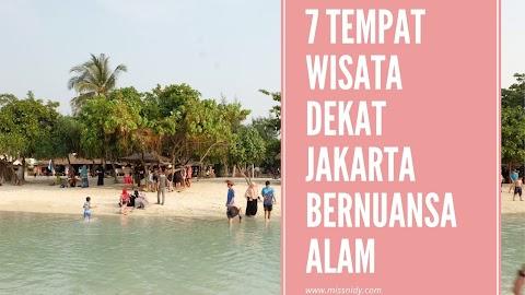 7 Tempat Wisata Dekat Jakarta Bernuansa Alam, Mudah Diakses