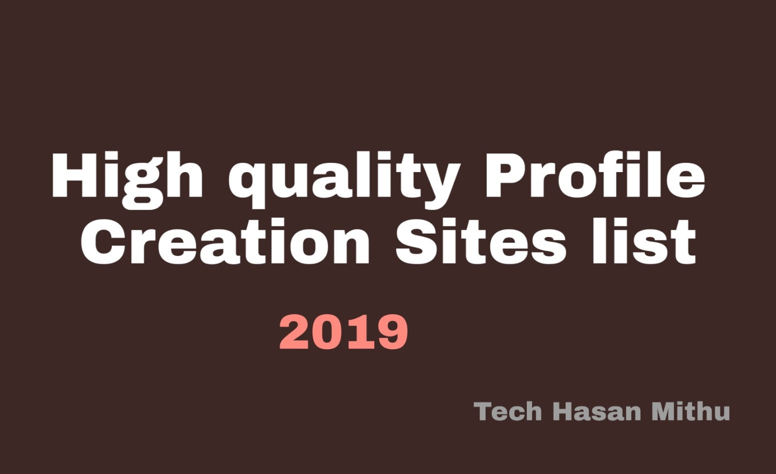 Top {+120} High Quality Profile Creation Sites list in 2019