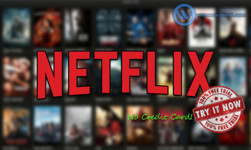Cara Mendapatkan Free Trial Netflix (Gratis) Tanpa Kartu Kredit