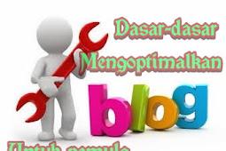 Tips untuk blog baru, mengoptimalkan Blog baru