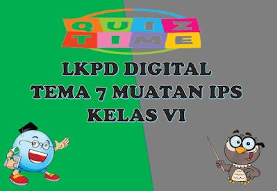 LKPD Digital Muatan IPS Tema 7 Kelas VI