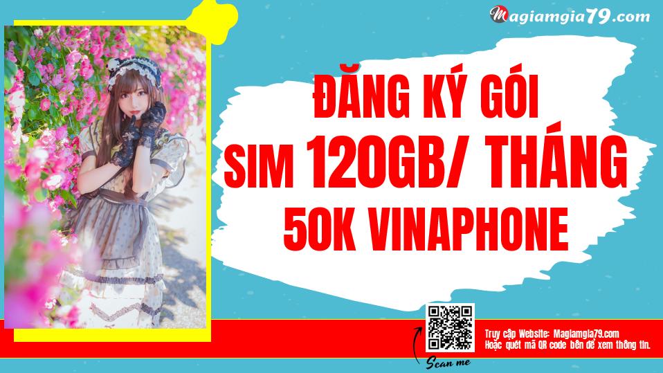 Đăng ký Gói Sim 4G Vinaphone 120GB/tháng 50k