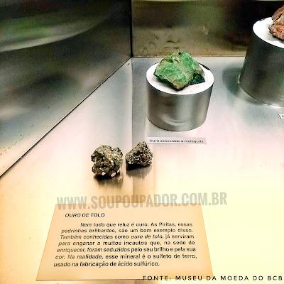 """Ouro de tolo. """"Nem tudo que reluz é ouro"""". Sala do Ouro do Museu da Moeda no Banco Central do Brasil - BCB."""