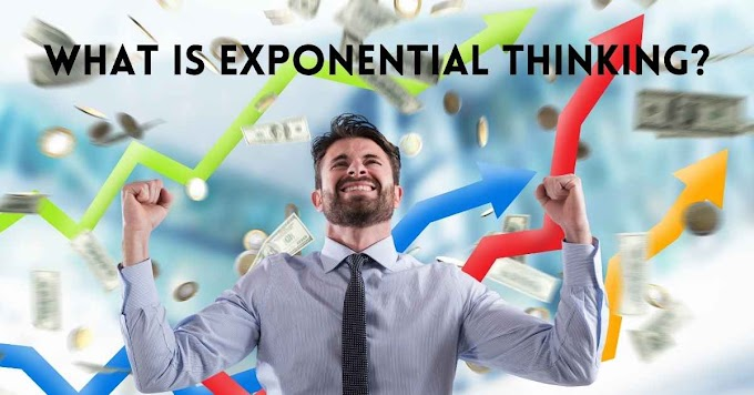 What Is Exponential Thinking? The Power To Survive This Era