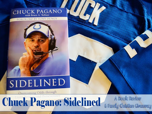 Chuck Pagano: Sidelined {A Book Review + Family Christian Giveaway}