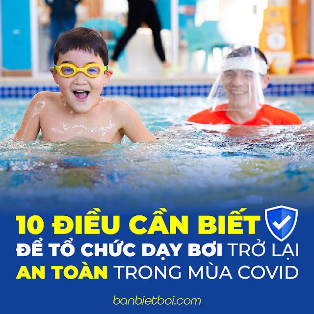 10 điều cần biết để Tổ chức dạy bơi trở lại an toàn trong mùa Covid
