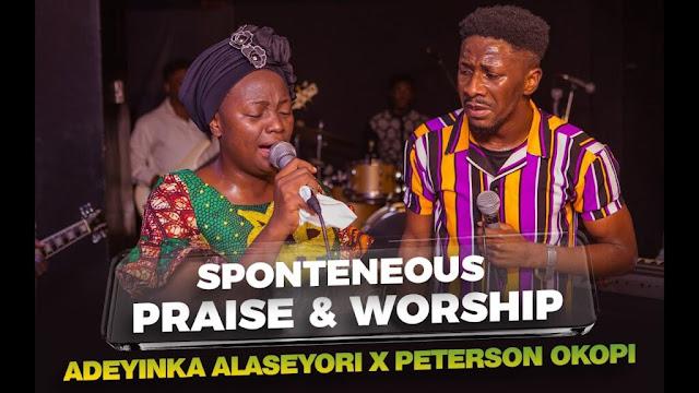 Audio: Adeyinka Alaseyori X Peterson Okopi – Spontaneous Praise & Worship