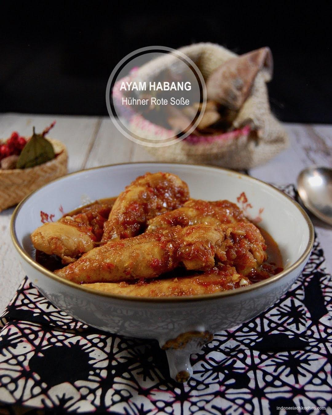 Ayam Habang, Hühner Rote Soße Indonesisch
