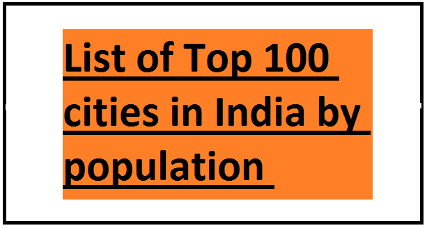 List of Top 100 cities in India by population