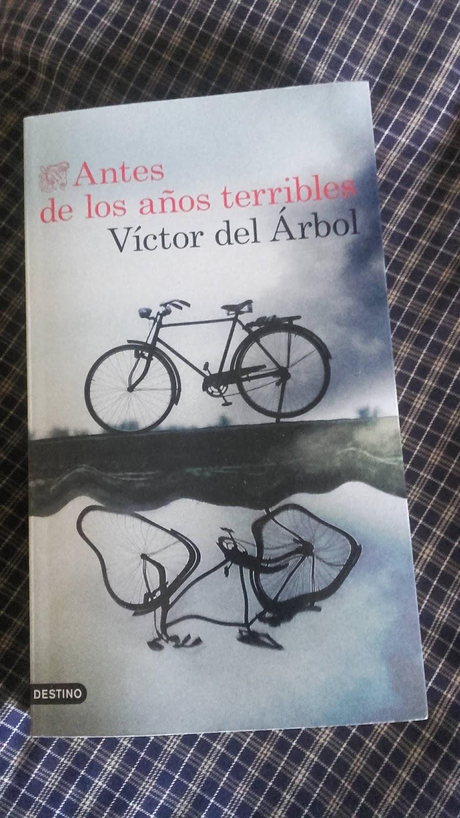 ANTES DE LOS AÑOS TERRIBLES de Víctor del Árbol