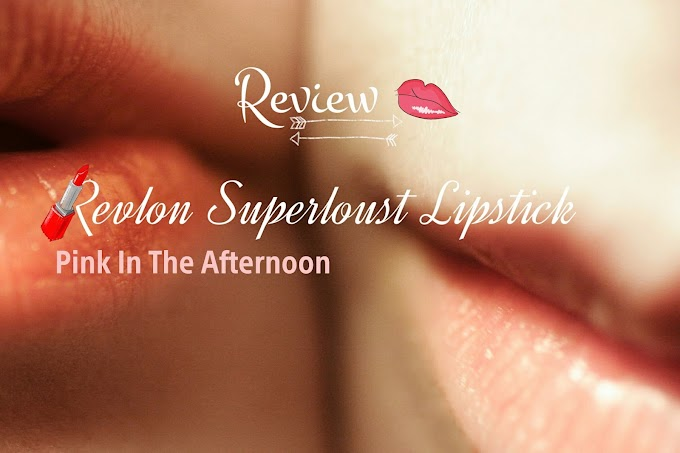 Review Revlon Superlustrous Lipstick - Pink In The Afternoon