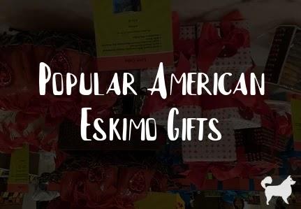 Popular American Eskimo Gifts
