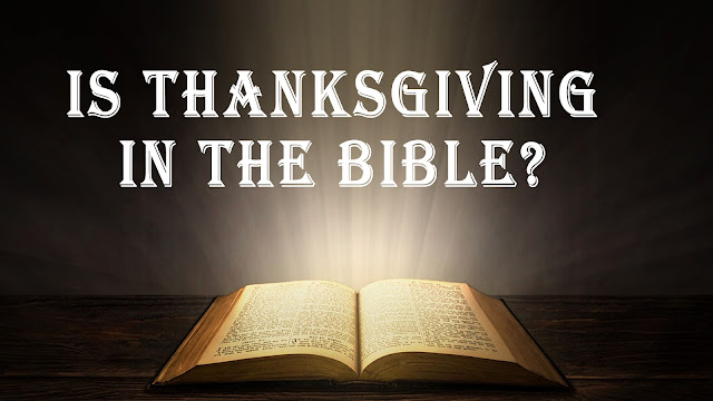 Is Thanksgiving in the Bible