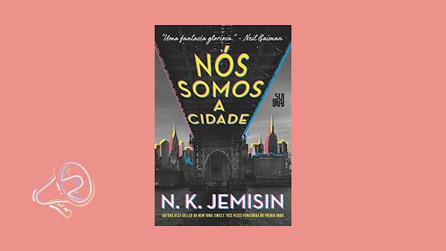 Nós somos a cidade (N.K. Jemisin)
