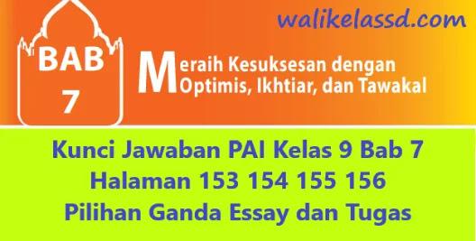Kunci Jawaban Pai Kelas 9 Bab 7 Halaman 153 154 155 156 Pilihan Ganda Essay Dan Tugas Wali Kelas Sd