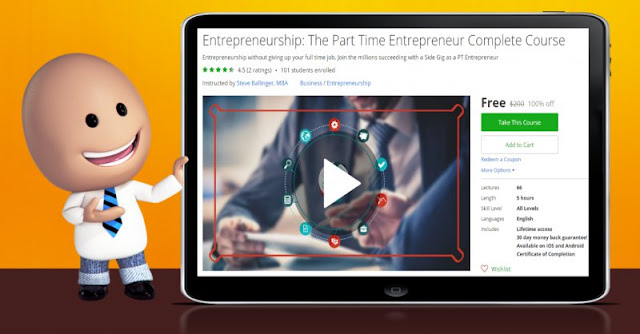 [100% Off] Entrepreneurship: The Part Time Entrepreneur Complete Course| Worth 200$