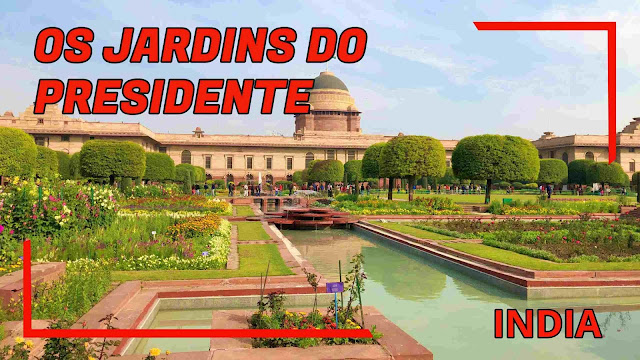 Mughal Gardens, jardins da residência oficial do Presidente da Índia