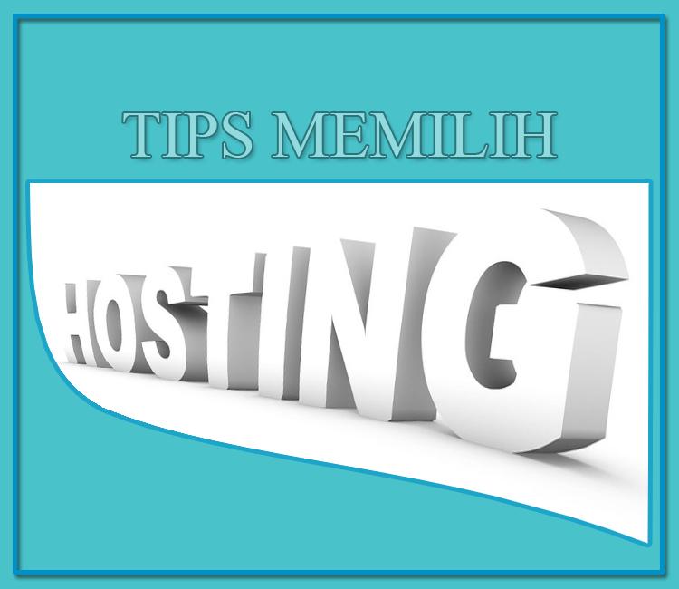 Tips Memilih Layanan Hosting Yang Tepat