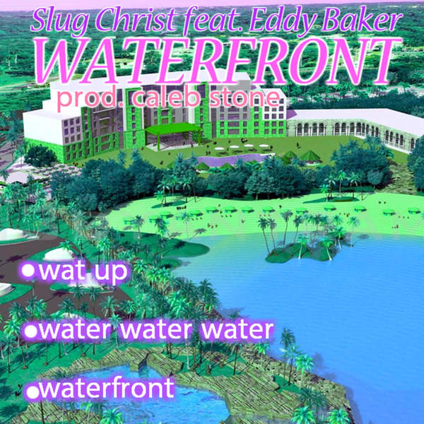 Slug Christ - Waterfront (feat. Eddy Baker) - Single Cover