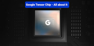 Tensor chip which is called the biggest mobile hardware innovation in the history of Google.