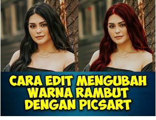 Cara Mengubah Warna Rambut di PicsArt
