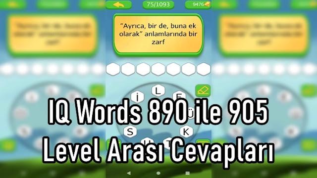 IQ Words 890 ile 905 Level Arasi Cevaplari