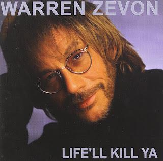 Warren Zevon's Life'll Kill Ya