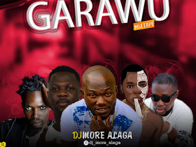 [MIXTAPE] Dj More Alaga - Garawu Mix