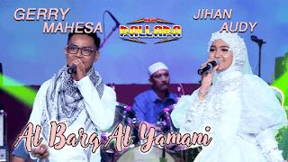 Lirik Lagu Al Barq Al Yamani - Jihan Audy Feat Gerry Mahesa