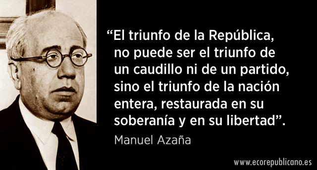 """Manuel Azaña: """"Todos los Españoles tenemos el mismo destino"""""""